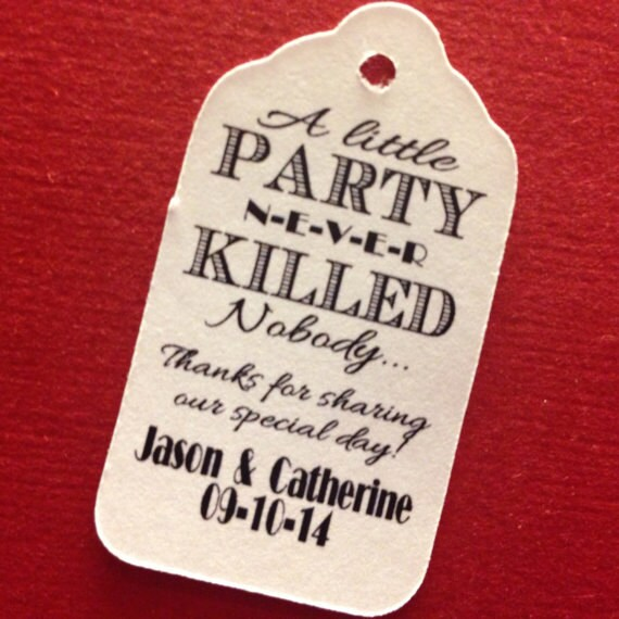 "A Little Party never Killed Nobody with Thank you and personalized with names and date (my LARGE TAG) 1 3/4"" x 3 1/4"" Great Gatsby 1920s"
