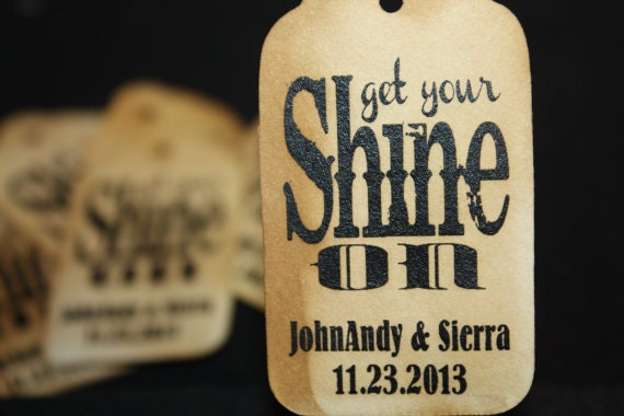 Get Your Shine On MEDIUM Personalized Wedding Drink Favor Tag  choose your amount