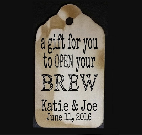 "A Gift for you To Open your Brew (my SMALL tag) 2"" Favor Tag Choose your quantity"