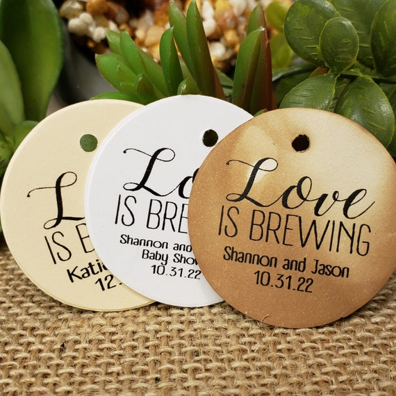 Love is Brewing Personalized 1.5inch ROUND tag choose your amount Wedding Anniversary Keepsake souvenir Favor tag card