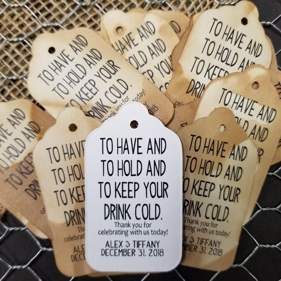 To Have and to Hold and to Keep Your Drink Cold MEDIUM Personalized Wedding Favor Tag  choose your amount