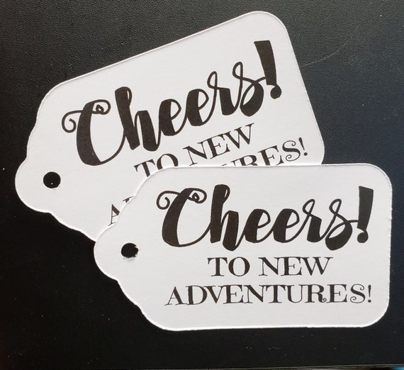 "Cheers to New Adventures (my LARGE tag) 1 3/4"" x 3 1/4"" non personalized tags"
