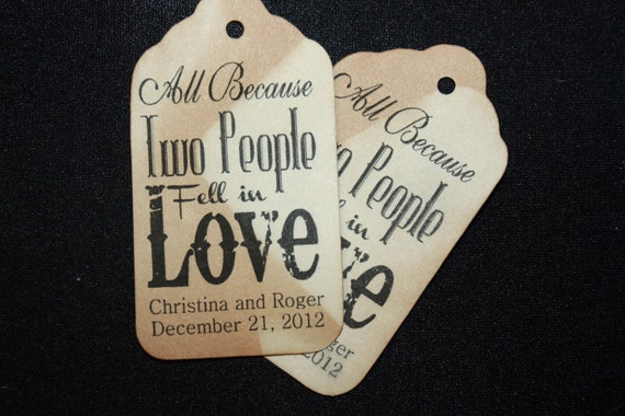 Personalized Favor Tag 100 All Because Two People Fell in Love tags