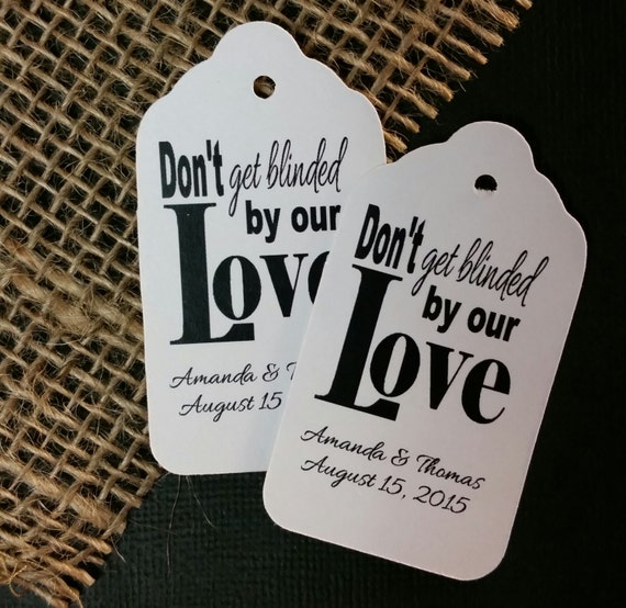 Dont get Blinded by our Love (my LARGE tag) 1 3/4 x 3 1/4 Personalized Wedding Favor Tag  choose your amount of tags