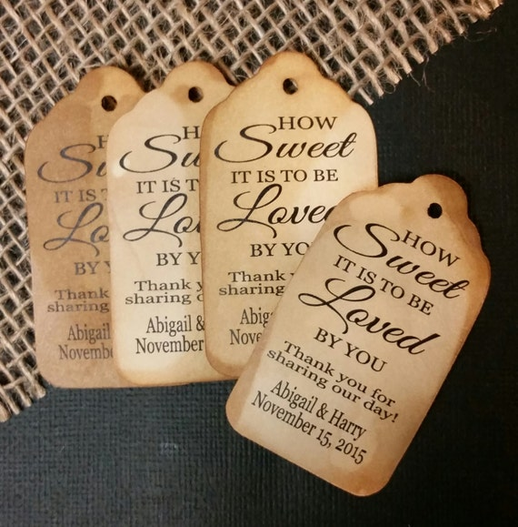 How Sweet it is to be Loved by You Thank you for Sharing our Day MEDIUM Personalized Wedding Favor Tag  choose your amount