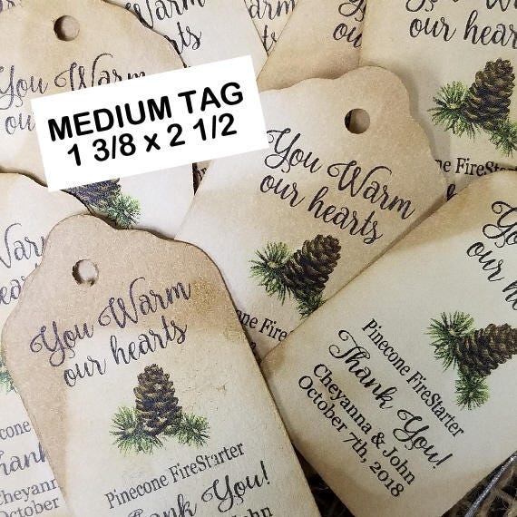 "You Warm our Hearts pine cone fire starter favor tag (my MEDIUM) 1 3/8"" x 2 1/2"" Tags Personalize Click on the Options Tab pick the Quantity"