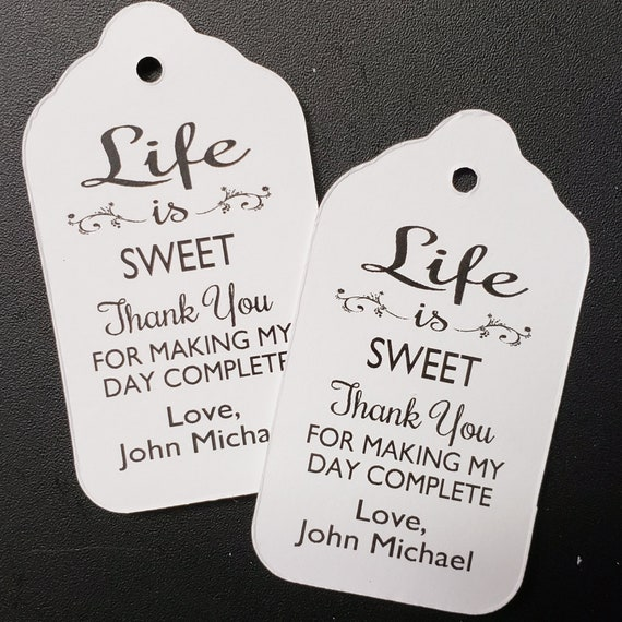 Life is Sweet thank you for making My day complete MEDIUM Personalized Party Favor Tag