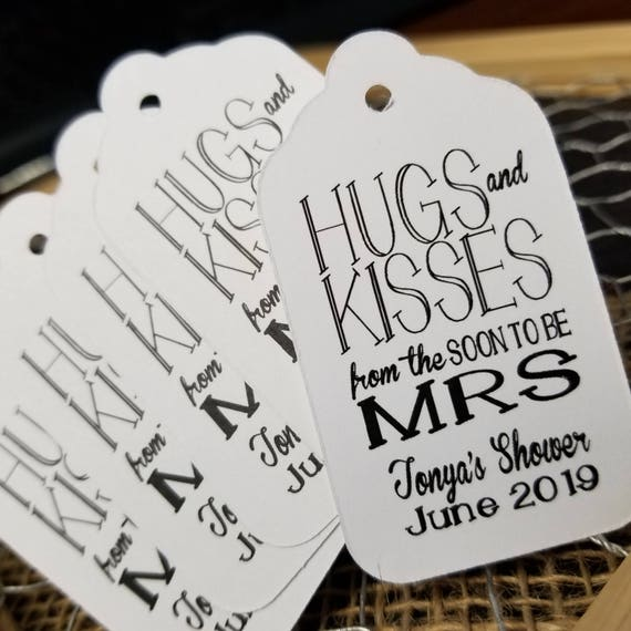 Hugs and Kisses from the Soon to be Mrs Personalized Shower Wedding Favor MEDIUM tag choose your amount