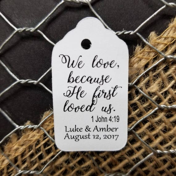 We Love because He first loved us personalized EXTRA SMALL 7/8 x 1 5/8 tag