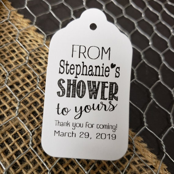 """From my Shower to yours Thank you for coming favor tag (my MEDIUM Tag) 1 3/8"""" x 2 1/2"""" Personalize From Our Shower"""
