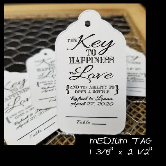Key to Happiness is Love and ability to open bottle w Guest Table LINE (myMEDIUMsize)Favor Tags 1 3/8 x 2 1/2 MEASURE BEFORE ordering tag