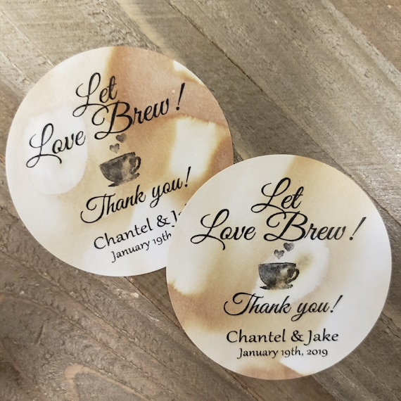 "Let Love Brew 2"" STICKER Personalized Wedding Shower Favor STICKER choose your amount sold in sets of 20 STICKERS"