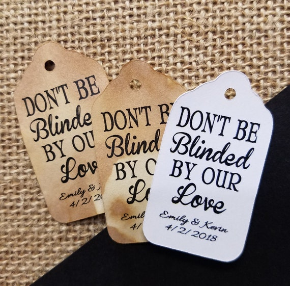 """Don't be Blinded by our Love (my SMALL tag) 1 1/8"""" x  2"""" Favor Tag Choose your quantity"""