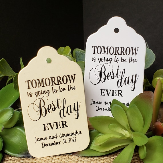 """Tomorrow is going to be the Best Day Ever (my MEDIUM tag) 1 3/4"""" x 2 1/2"""" Personalized Wedding Favor, souvenir, keepsake, table decoration,"""
