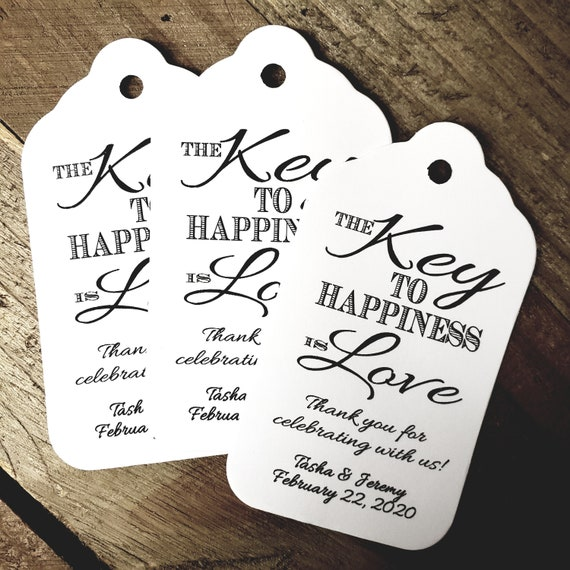 Key to Happiness is Love Thank you for celebrating with us favor tag LARGE Tags Personalize click on the options for quantity choices