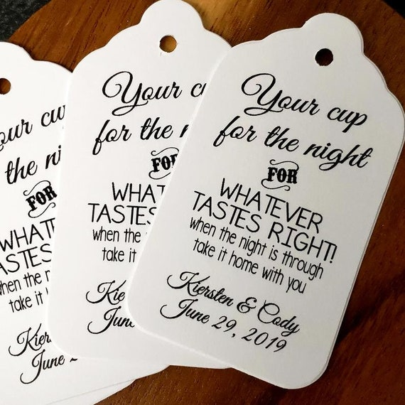 """Your Cup for the night for Whatever tastes right (my SMALL tag) 1 1/8' x 2"""" Personalized Wedding Favor Tag choose your amount take it home"""