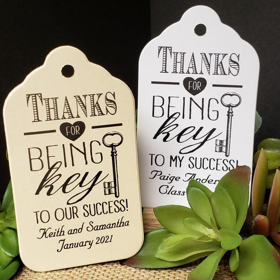 "Thanks for being Key to My Success or Our Success (my LARGE tag) 3 1/4 x 1 3/4"" Choose your Quantity"