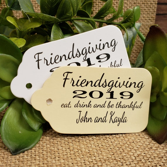 "Friendsgiving Eat Drink and be Thankful Personalized Tag (my MEDIUM tag) 1 3/8"" x 2 1/2"" Happy Thanksgiving Give Thanks Favor Tag"