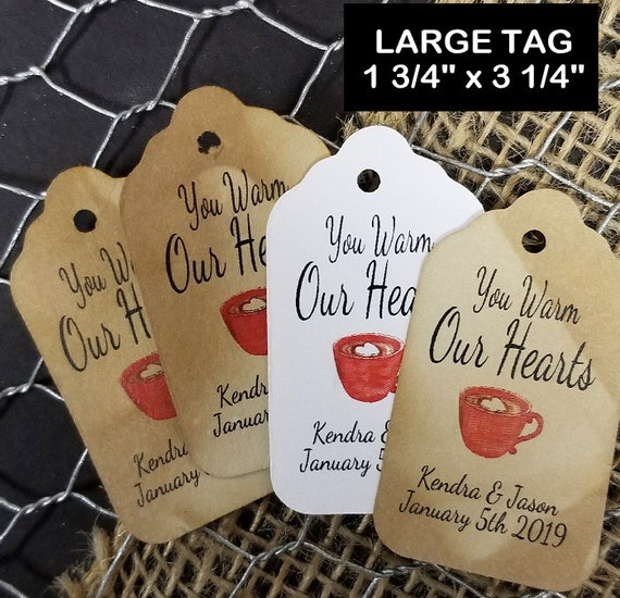 You Warm Our Hearts (my LARGE) 3 1/4 x 1 3/4 Tags Personalized Click Options Tab to choose your Quantity