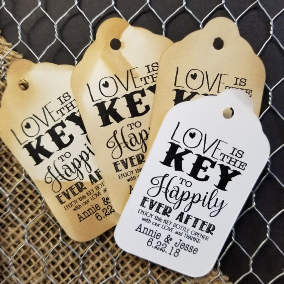"""Love is the Key to Happily Ever After Enjoy this key Bottle opener favor tag (my LARGE Tags) 1 3/4"""" x 3 1/4"""" Personalize with names and date"""