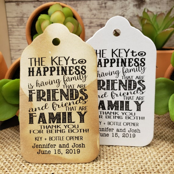 """The Key to Happiness is Having Family and Friends favor (my LARGE) 1 3/4"""" x 3 1/4"""" Tags Personalize with names and date Choose your Quantity"""