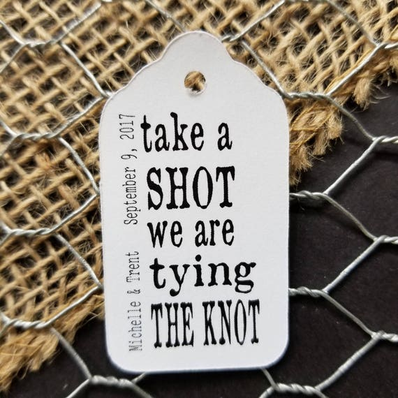 "Take a Shot we are tying the Knot Choose your quantity SMALL 2"" Favor Tag"