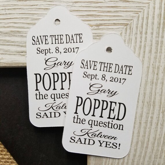 Popped The Question SAVE the date MEDIUM Personalized Wedding Engagement  Shower Favor Tag choose your amount