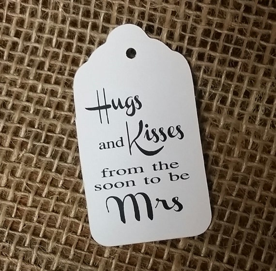 Hugs and Kisses from the Soon to be Mrs Wedding Favor Tags Choose your Quantity