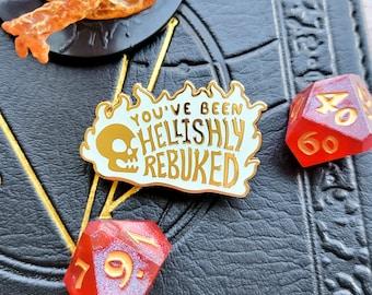 You've Been Hellishly Rebuked Enamel Pin, Warlock Dungeons and Dragons Pin