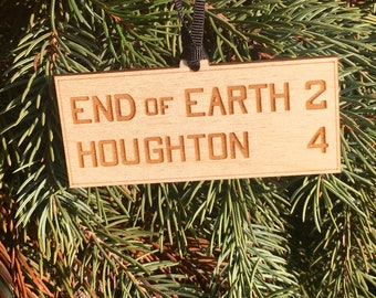 "Michigan's Upper Peninsula ""End of Earth"" Road Sign Houghton MI Wood Ornament"