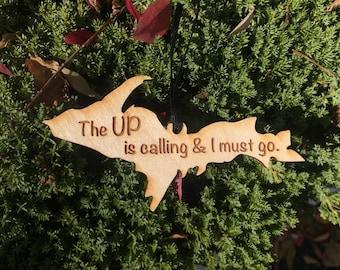 "Michigan's Upper Peninsula ""The UP is calling & I must go."" MI Wood Ornament"