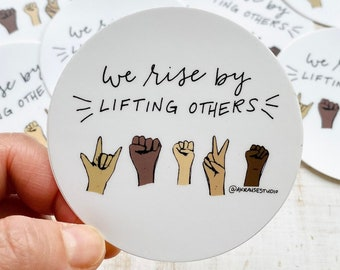 We Rise By Lifting Others Round Sticker, Celebrate Diversity Stickers, Equity Decals, Rise Quotes, Uplifting Quote, Vinyl Laptop Sticker