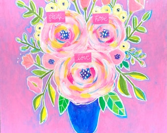 Colorful floral wall art, Original floral painting, flower painting, floral bouquet, Christian home decor, faith, hope, love