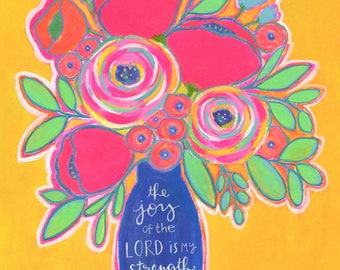 Original painting, Colorful, floral, Christian, scripture art, acrylic, wall art, joy of the Lord, bouquet