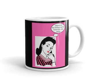 Deja Poo The Feeling That I've Heard This Crap Before Coffee Mug Cup Vintage Retro 1940s 1950s Housewife Pink Black