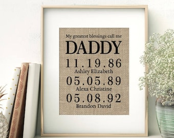 My Greatest Blessings Call Me DADDY   Father's Day Gift from Kids   Personalized Burlap Print   Children's Birth Dates   Birthday Gift Dad