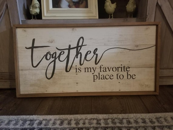 Together Is My Favorite Place To Be~ Wood Frame