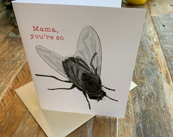 Mom's so Fly ~  Mother's Day Card