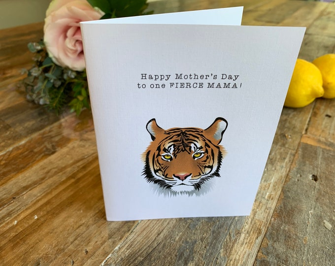 Fierce Mama ~  Mother's Day Card