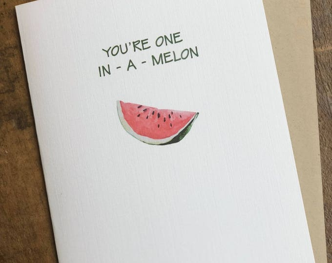 One in a Melon Note Card Any Occasion