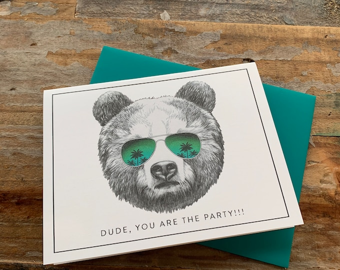 Dude, You Are the Party Funny Birthday Card