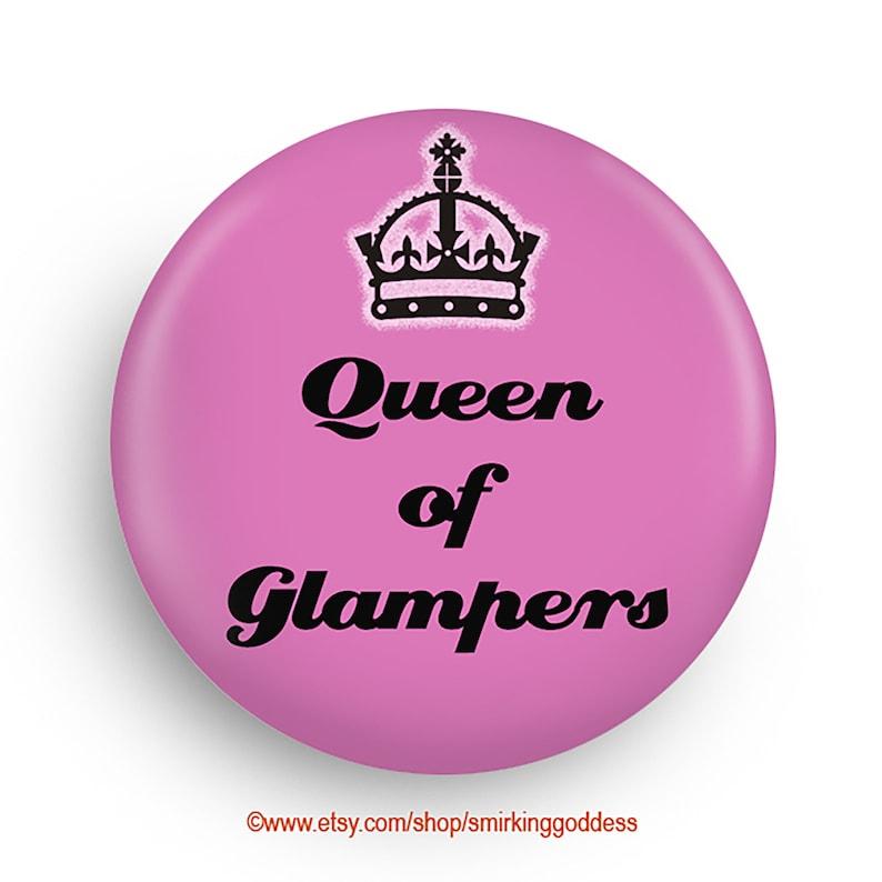Queen of Glampers Fridge Magnet or Pinback Fun Stocking image 0
