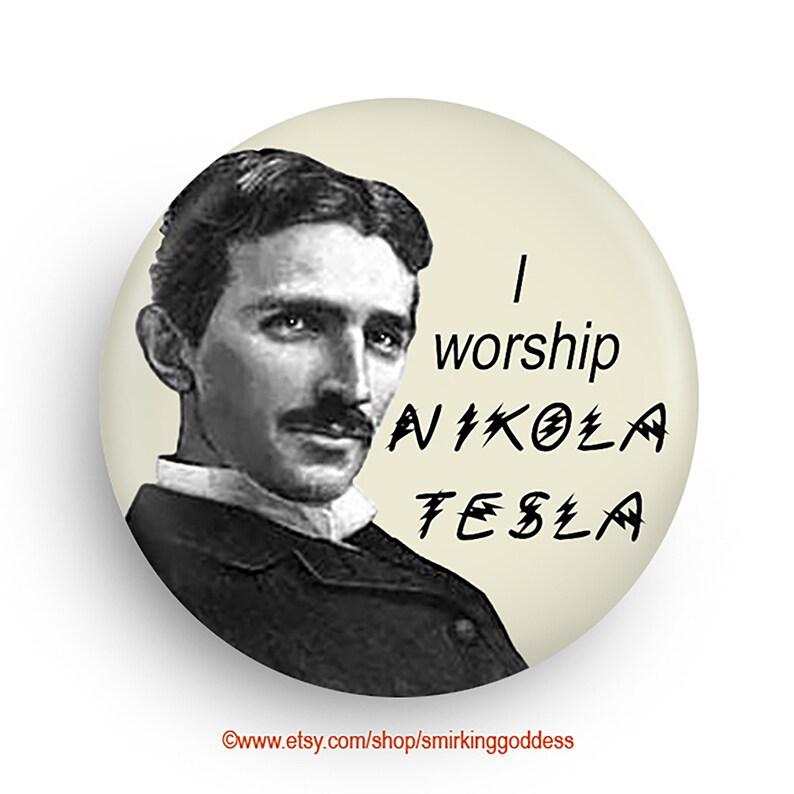 Fun Tesla Fridge Magnet or Tesla Pinback Gift for Him image 0