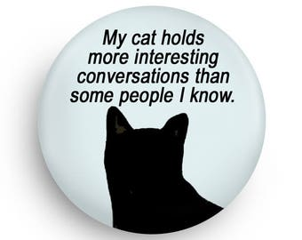My Cat Holds More Interesting Conversations Funny Cat Magnet for Cat Owners
