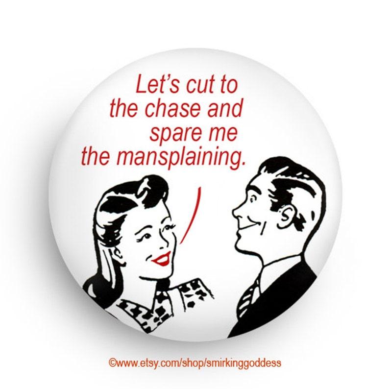 Spare Me the Mansplaining Funny Retro Fridge Magnet or Retro image 0