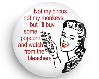 Not My Circus Not My Monkeys, Funny Retro Fridge Magnet, 50's Housewife, Stocking Stuffer
