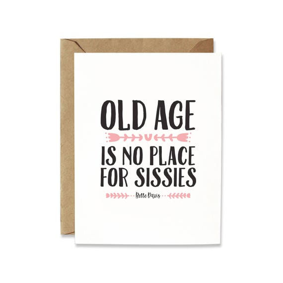 Old Age Birthday Card Bette Davis Quote Badass Woman Card Etsy