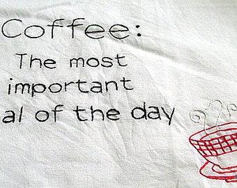 Hand Embroidered Coffee Saying Tea Towel