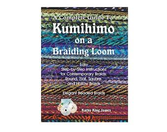 Kumihimo Book: Complete Guide to Kumihimo on a Braiding Loom.