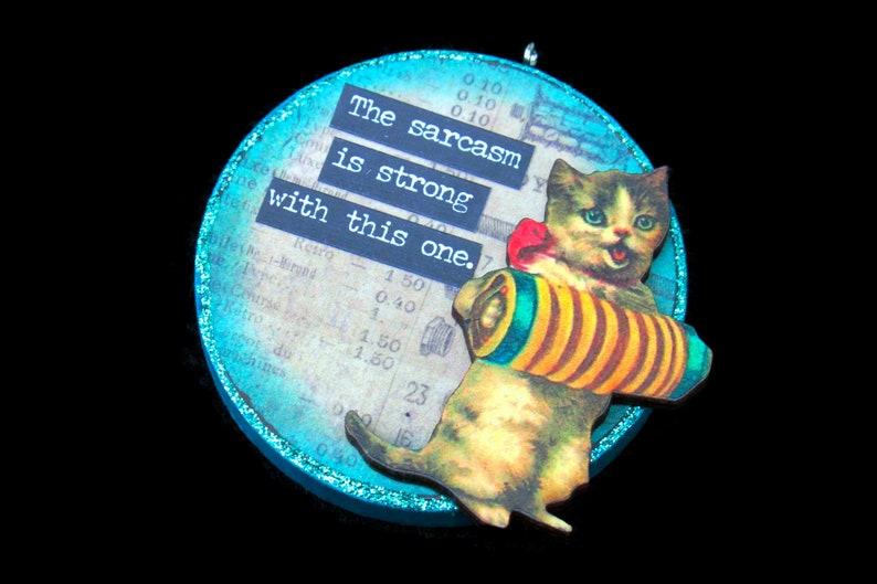 Snarky Kitty Cat Ornament Snarky Cat Wall Art Sarcastic image 0